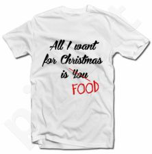 "Marškinėliai ""All I want for christmas is FOOD"""