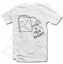 """Marškinėliai """"It's a TEA SHIRT"""""""