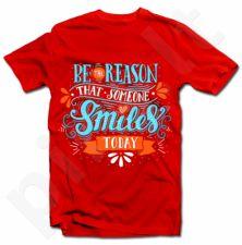 """Marškinėliai """"Be the reason that someone smiles"""""""